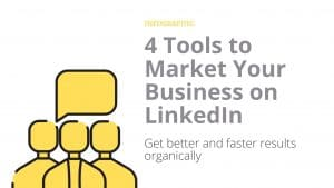 4 Tools to Market Your Business on LinkedIn